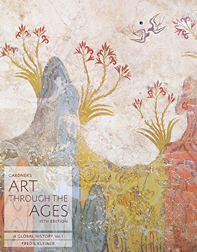 Gardner's Art through the Ages: A Global History, Volume I: 1