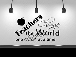 Teachers Change the World One Student At a Time, Teacher Decal, Classroom Decal, Teaching Learning Education School Classroom Decor Wall Sticker 13″ H X 22″ W Black or White