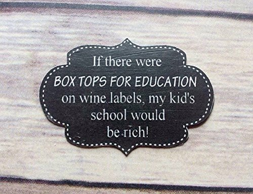 If There Were Box Tops For Education On Wine Labels, My Kids School Would Be Rich Refrigerator Magnet
